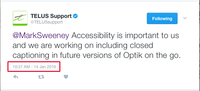 "Tweet from @TELUSsupport reading, ""Accessibility is important to is and we are working on including closed captioning in future versions."" Dated Jan. 14, 2016."