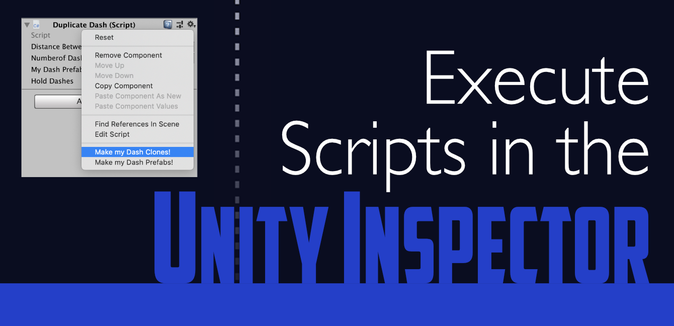 "Title card that reads, ""Execute Scripts in the Unity Inspector"