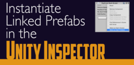 Title card that reads, :Instantiate Linked Prefabs in the Unity Inspector""