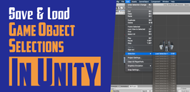 """Title card that reads, """"Save & Load Game Object Selections in Unity"""""""