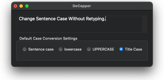 Screen Capture of DeCapper showing an example sentence convert to Title Case.